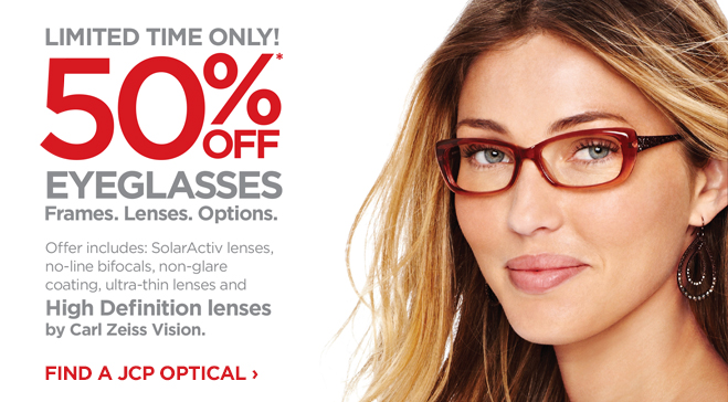 JCPenney Optical - JCP Optical - 50% All Eyeglasses, Lenses, and Lens Options